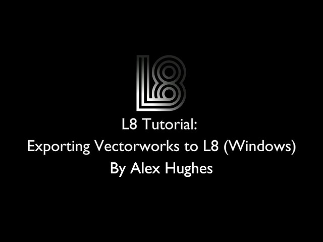 (OLD) L8 Tutorials: Installing and using the Vectorworks L8 Export Plugin (Windows)