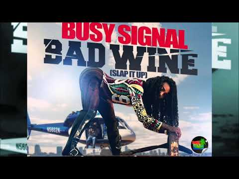 Busy Signal  Bad wine October 2017