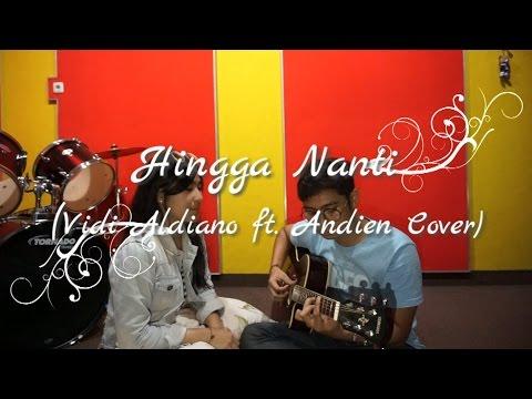 Hingga Nanti ( Vidi Aldiano ft. Andien ) - JEPISODE COVER