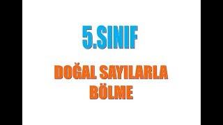 5.SINIF DOĞAL SAYILARLA BÖLME İŞLEMİ Video