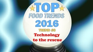 Phil's 2016 Food Trend Forecast - Trend #8