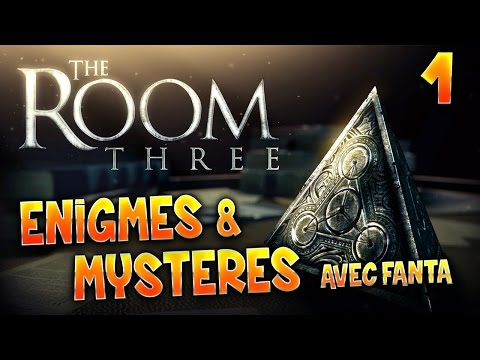 THE ROOM 3, ENIGMES ET MYSTERES  - Ep.1 - Let's Play avec Fanta FR