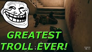The Greatest Troll Ever! - Rainbow Six Siege Funny Moments