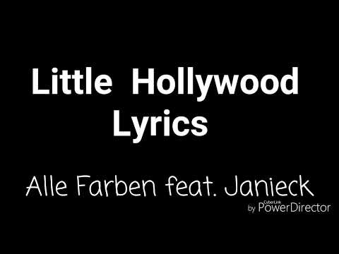",,Little Hollywood "" Lyrics (Alle Farben feat. Janieck)"