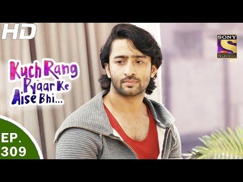 Kuch Rang Pyar Ke Aise Bhi - कुछ रंग प्यार के ऐसे भी - Ep 309- 5th May, 2017