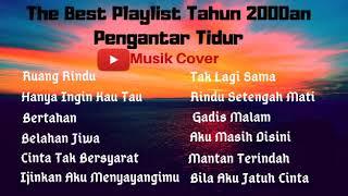 The Best Playlist Musik Indonesia Tahun 2000an Pengantar Tidur