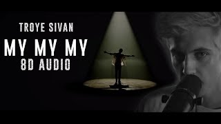 Troye Sivan - My My My! | 8D Audio || Dawn of Music