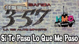 Si Te Pasa Lo Que Me Paso - Banda 3-57 || Versión Estudio || Promocional 2018