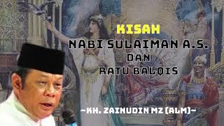 Ceramah KH Zainudin MZ   Kisah Nabi Sulaiman AS dan Ratu Balqis