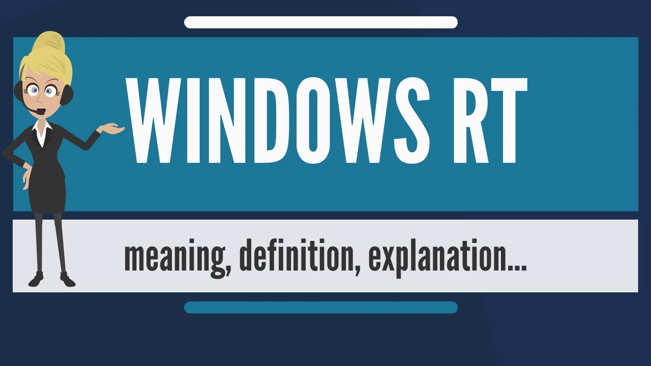 What Does Rt Mean >> What Is Windows Rt What Does Windows Rt Mean Windows Rt Meaning