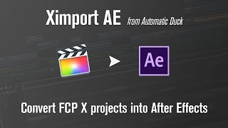 Migrate Final Cut Pro projects to After Effects with Ximport AE