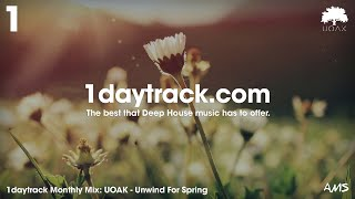 Monthly Mix March '18 | UOAK - Unwind For Spring | 1daytrack.com