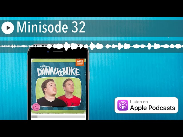 Minisode 32