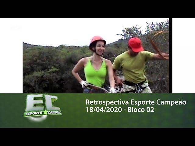 Retrospectiva Esporte Campeão 18/04/2020 - Bloco 02