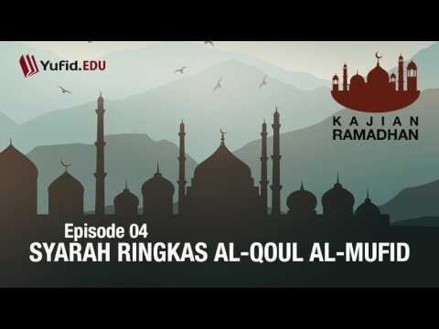 Syarah Ringkas al-Qoul al-Mufid Fi Adillati at-Tauhid (Eps. 04) - Ustadz Aris Munandar, M.P.I