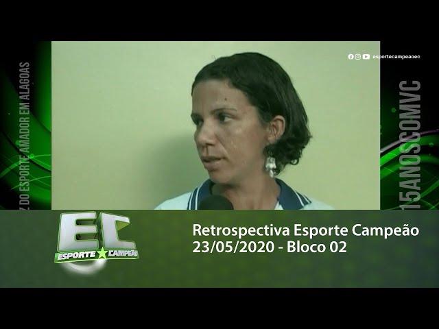 Retrospectiva Esporte Campeão 23/05/2020 - Bloco 02