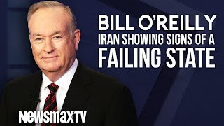 Bill O'Reilly: Iran is Showing Signs of a Failing State