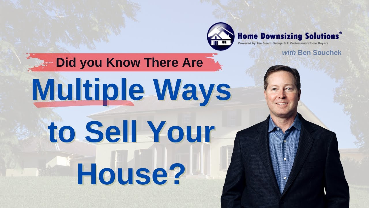 Multiple Ways To Sell My House