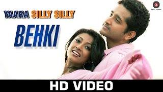 Behki - Yaara Silly Silly | Ankit Tiwari | Paoli Dam & Parambrata Chatterjee | Mehak & Shadab Faridi