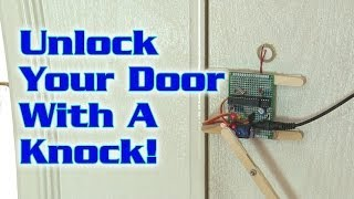 Unlock Your Door With A Knock!