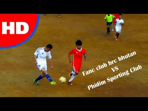 Fanc Bhutan Vs Phisim Sporting Club