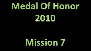 Medal Of Honor (2010) - Mission 7; Friends From Afar (PS3 HD / No Commentary)