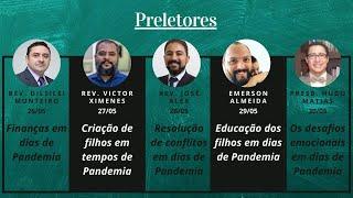 Semana da Família 2020 - Resolução de Conflitos em dias de Pandemia (Rev. José Alex)