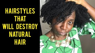 Hairstyles That Will DESTROY Your Natural Hair | Let's CHAT Live