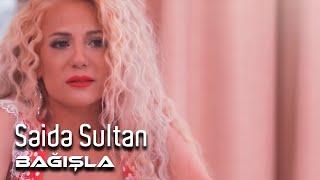 Səidə Sultan -  Bağışla