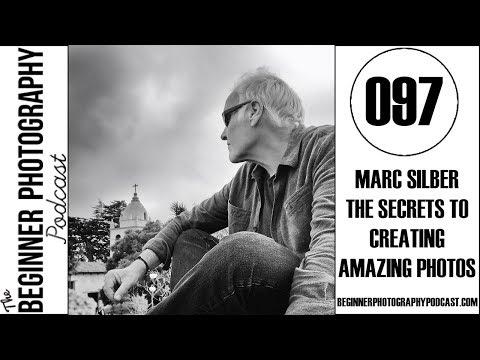 BPP 097: Mark Silber - The Secrets to Creating Amazing Photos