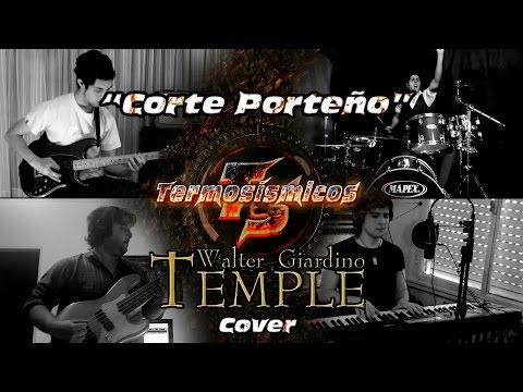 Walter Giardino Temple - Corte Porteño cover por Termosismicos