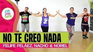 No Te Creo Nada | Live Love Party™ | Zumba® | Dance Fitness