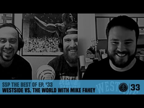 SSP The Best Of Ep. #33 – Westside Vs. The World With Mike Fahey