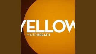 Yellow (Maitri Breath)