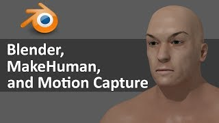 Blender, MakeHuman, and Motion Capture files