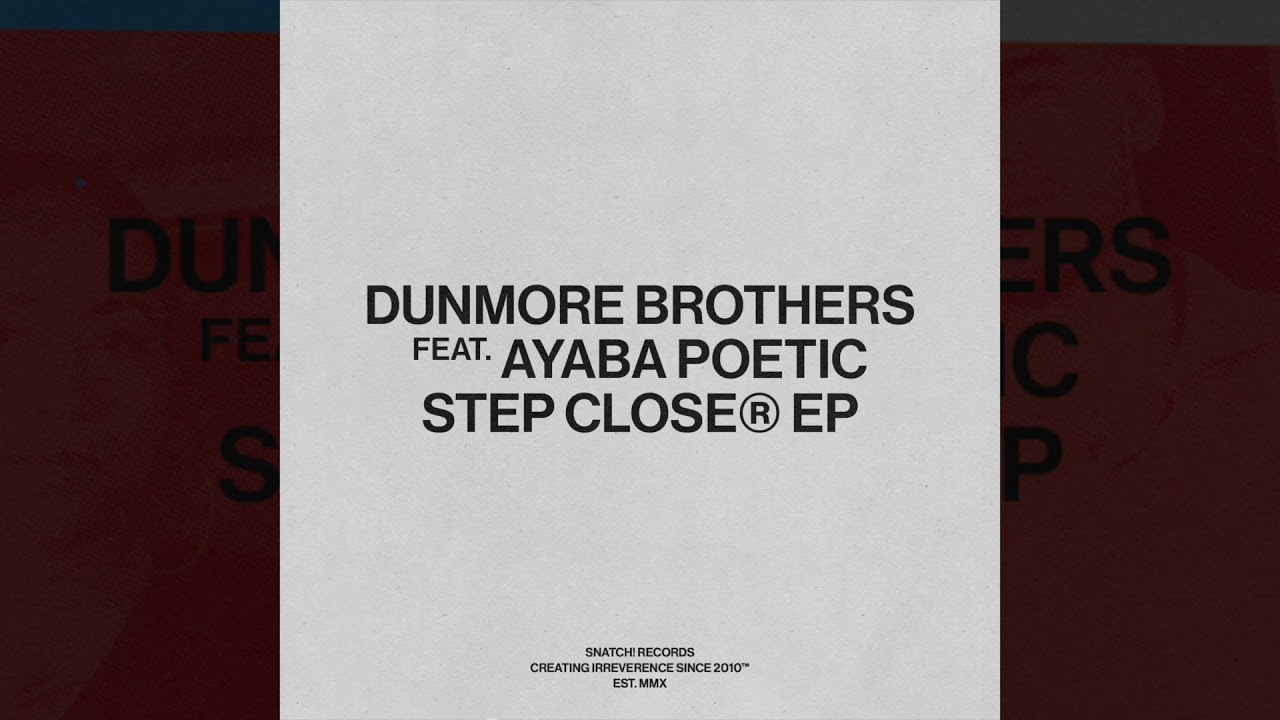 Download Dunmore Brothers feat. Ayaba Poetic - Step Closer (Original Mix) [Snatch! Records]