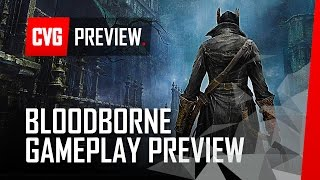 Bloodborne on PS4 - Gameplay preview