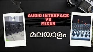 Audio Interface vs Mixer | Malayalam | Which one is the Best?