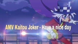 💲[AMV x  Nightcore] ||Kaitou Joker - Have a nice day♛ ♕