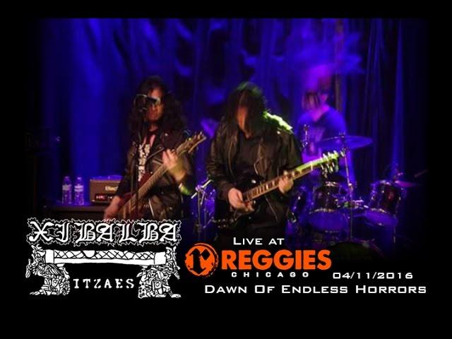 Xibalba Itzaes - Dawn Of Endless Horrors - 2016-11-04 Reggies Rock Club
