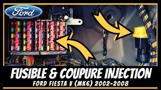 Ford fiesta mk6 - Boîte à fusibles et coupure d'alimentation en carburant ⛽