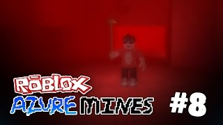 Azure Mines #8 - WELCOME TO HELL (ROBLOX AZURE MINES)