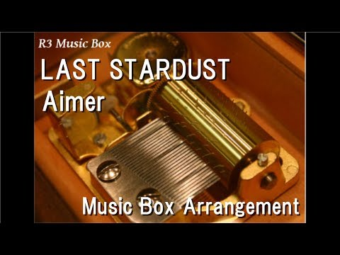 LAST STARDUST/Aimer [Music Box] (Anime