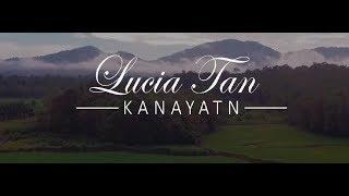 Lucia Tan - Kanayatn - Official Music Video HD - Satunama production