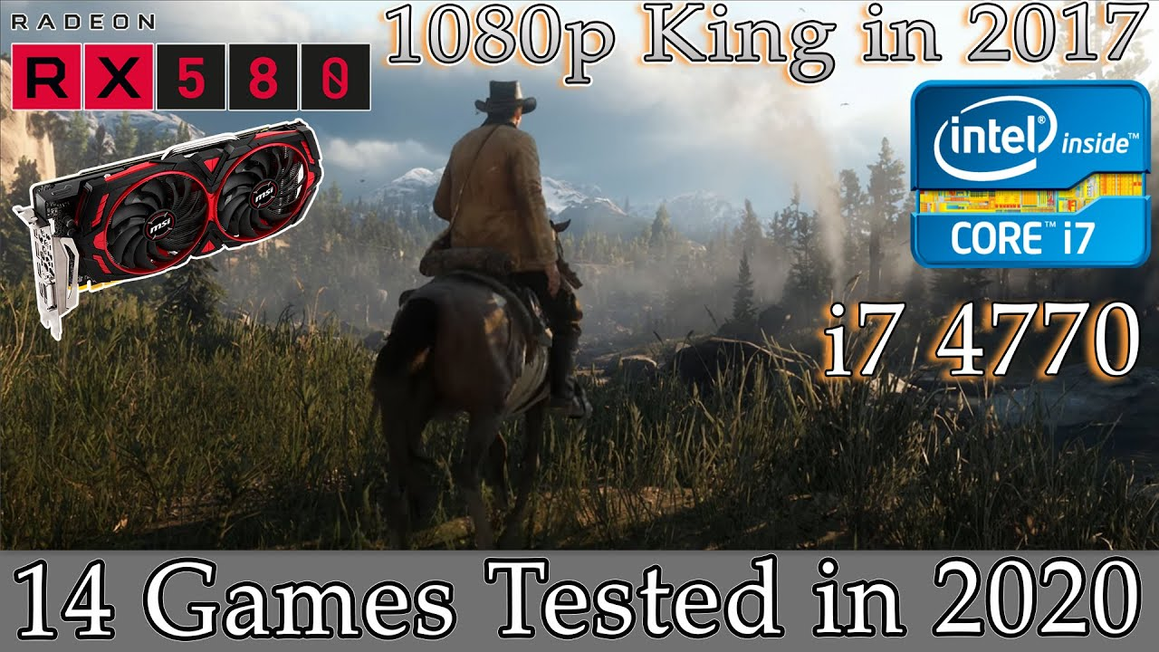 RX 580 + i7 4770 1080p Kings in 2017 - Tested in 14 Games in 2020 1