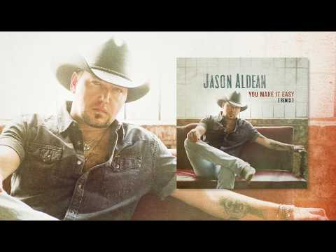 Jason Aldean  You Make It Easy Remix