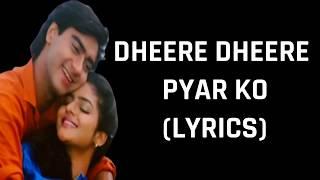 Dheere Dheere Pyar Ko (Lyrics) Phool Aur Kaante | Alka Yagnik, Kumar Sanu