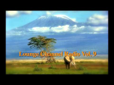 Lounge Channel Volume 9 [Easy Listening, World, Asian, Japanese, French, African Chill Out Music]