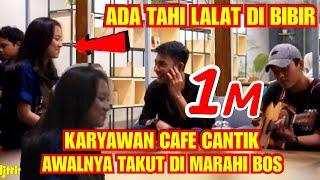 KARYAWAN CAFE CANTIK ADA TAHI LALAT DI BIBIR DUH BAPER AKU MBAK