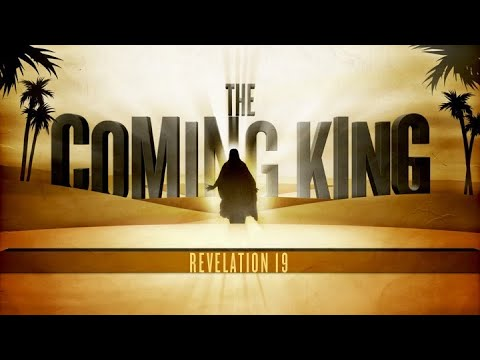 The Coming King | Revelation 19